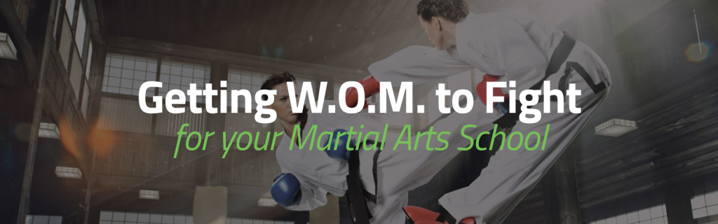 Getting W.O.M. to Fight for your Martial Arts School