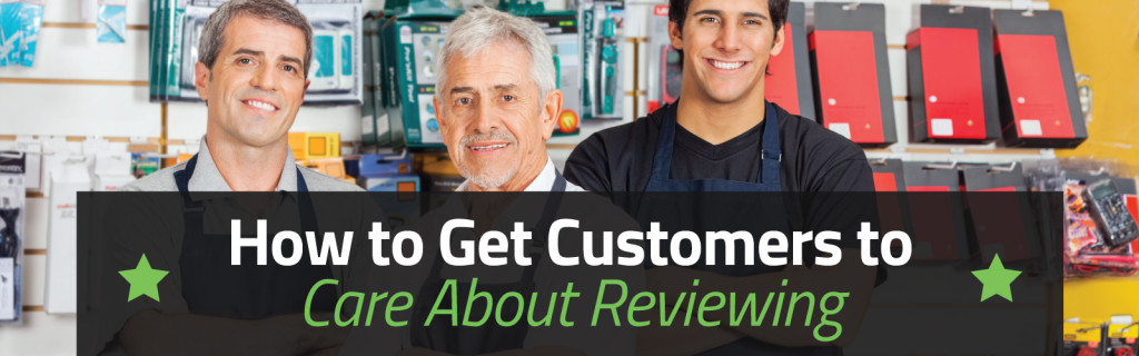 How to Get Customers to Care About Reviewing