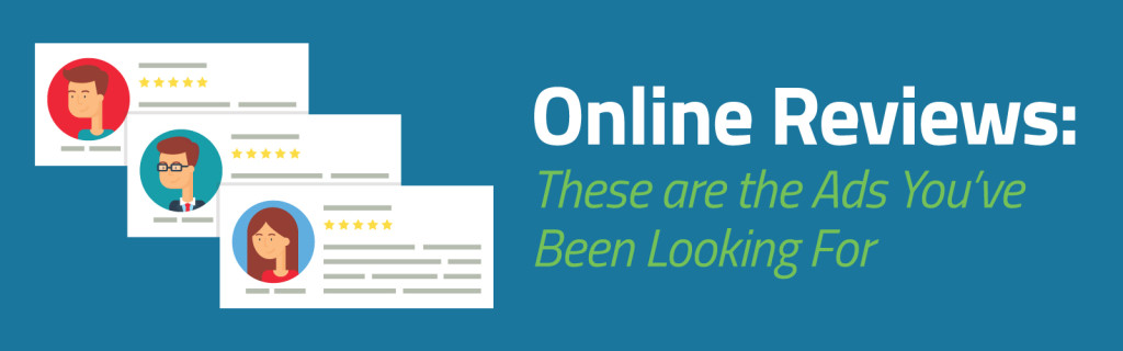 Online Reviews: These are the Ads You've Been Looking For