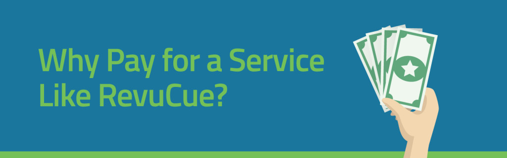 Why Pay for a Service Like RevuCue?